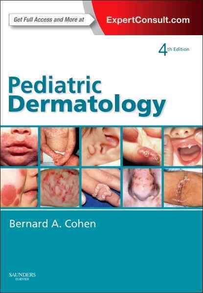 Pediatric Dermatology By Cohen, Bernard a