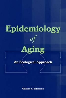 Epidemiology of Aging By Satariano, William A.